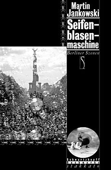 Seifenblasenmaschine – Berliner Szenen