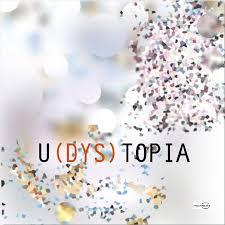 U(dys)TOPIA